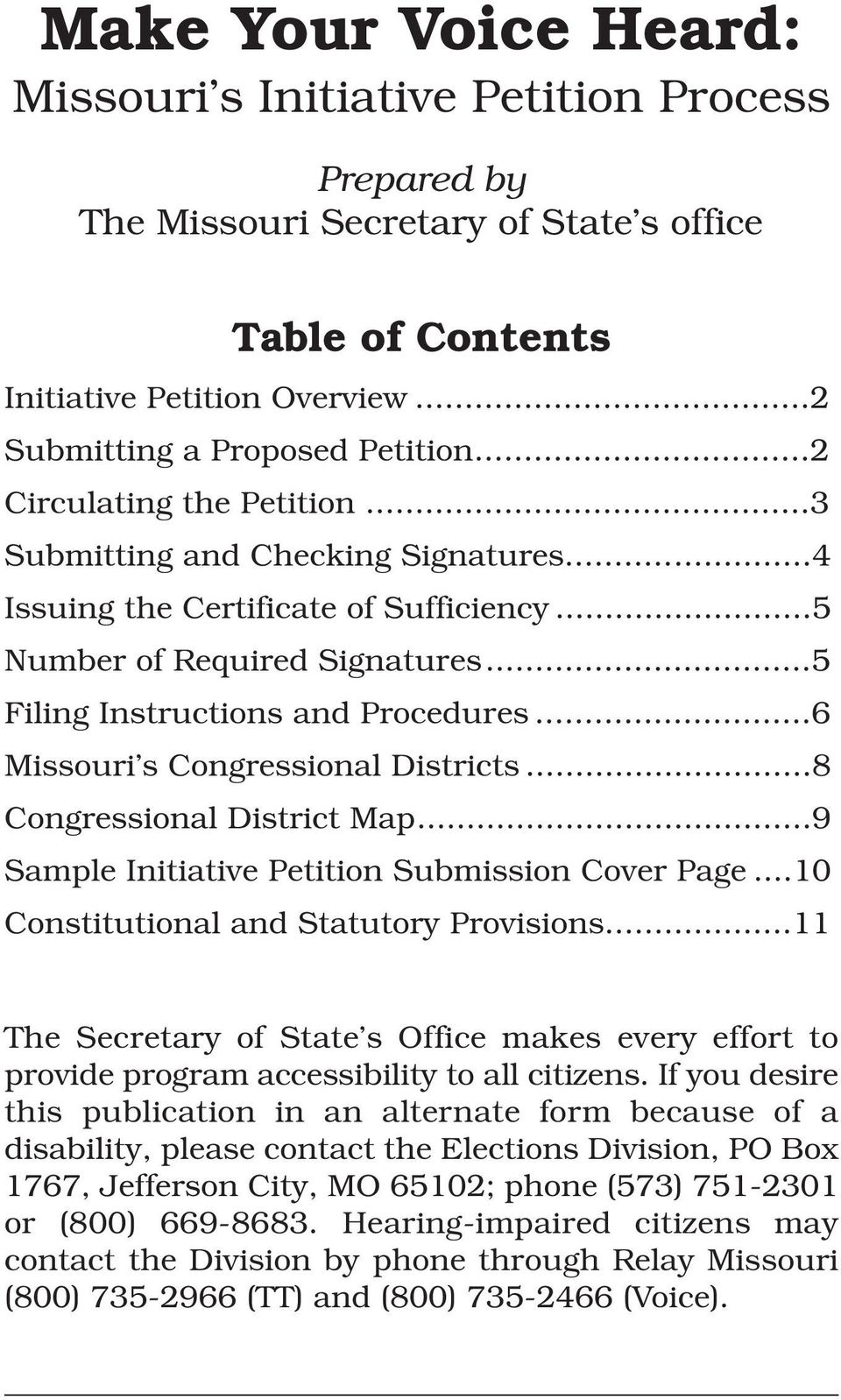 ..6 Missouri s Congressional Districts...8 Congressional District Map...9 Sample Initiative Petition Submission Cover Page...10 Constitutional and Statutory Provisions.