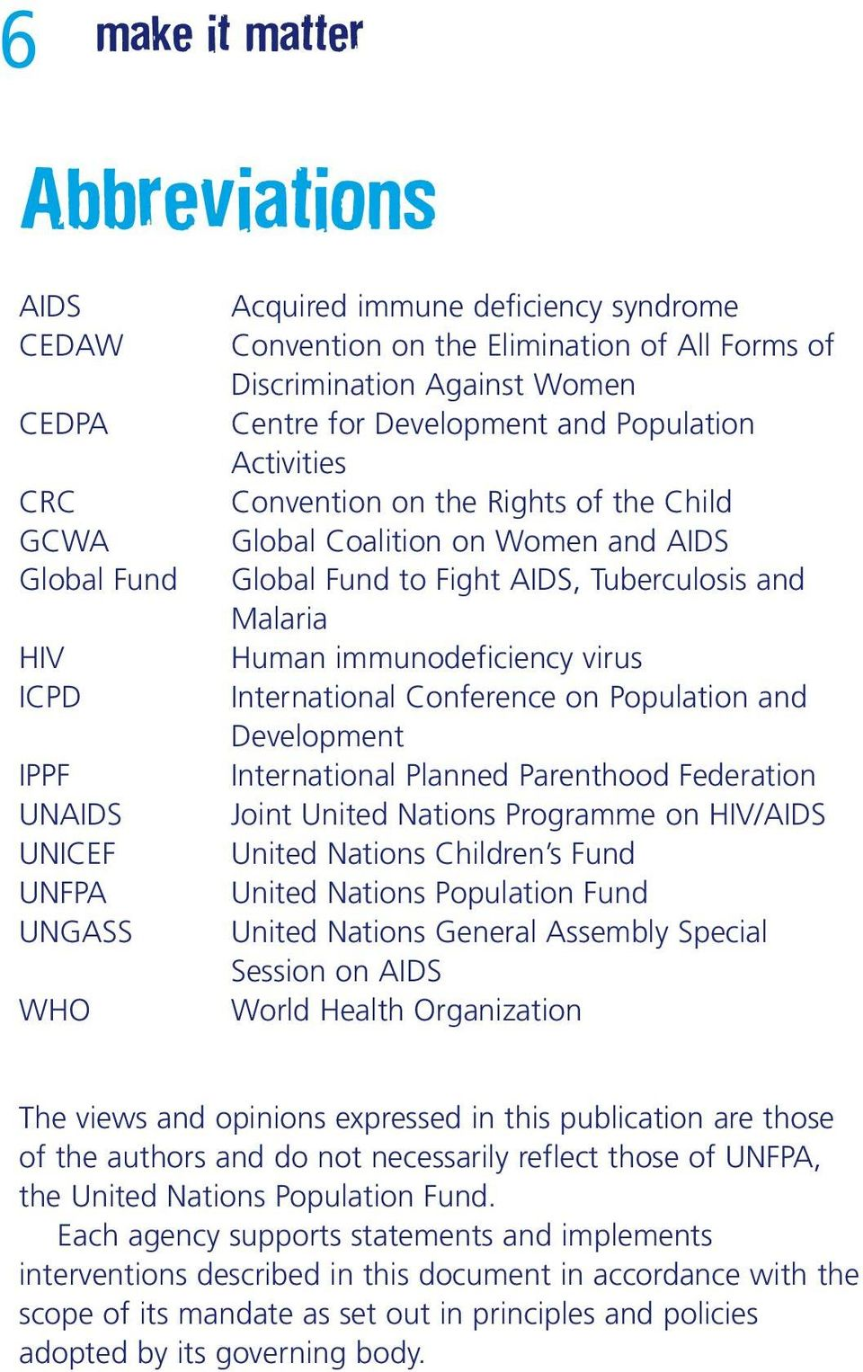 Malaria Human immunodeficiency virus International Conference on Population and Development International Planned Parenthood Federation Joint United Nations Programme on HIV/AIDS United Nations