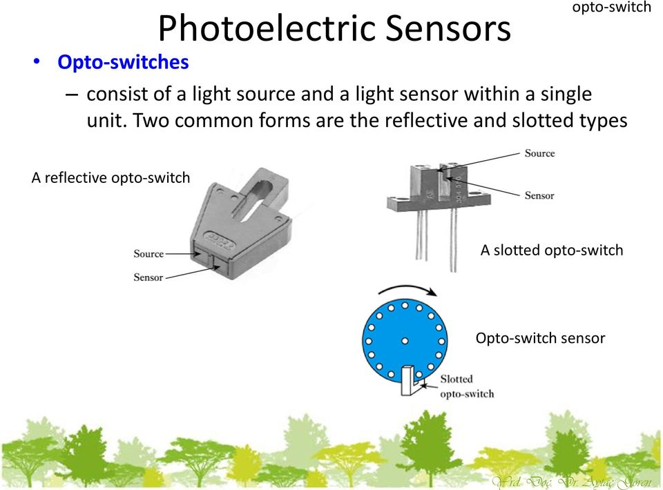 consist of a light source and a light sensor within a single