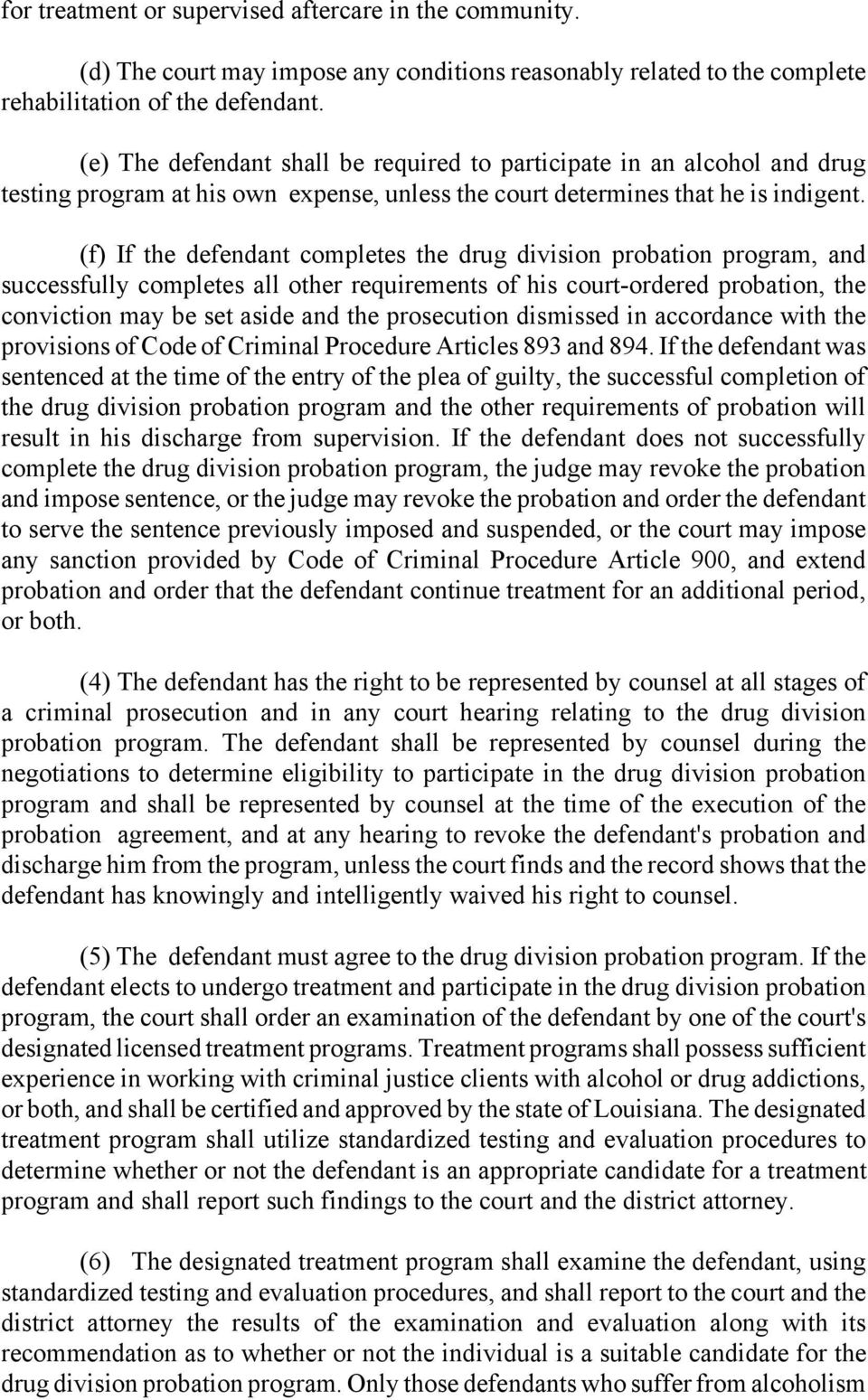 (f) If the defendant completes the drug division probation program, and successfully completes all other requirements of his court-ordered probation, the conviction may be set aside and the