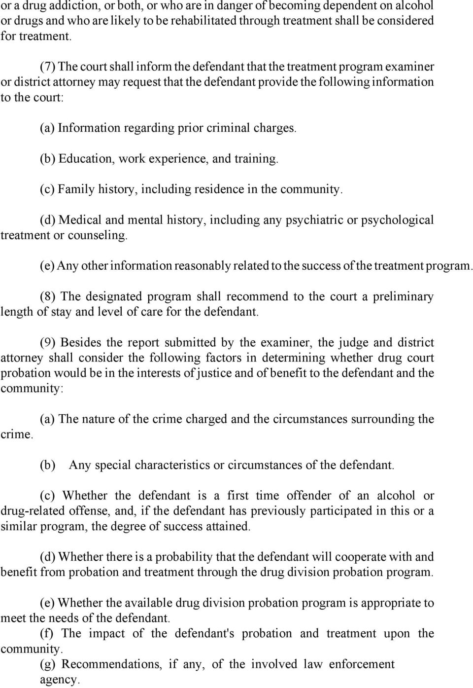 regarding prior criminal charges. (b) Education, work experience, and training. (c) Family history, including residence in the community.