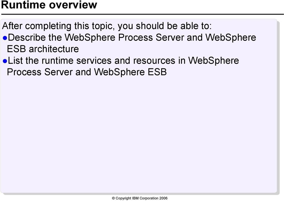 Server and WebSphere ESB architecture List the runtime