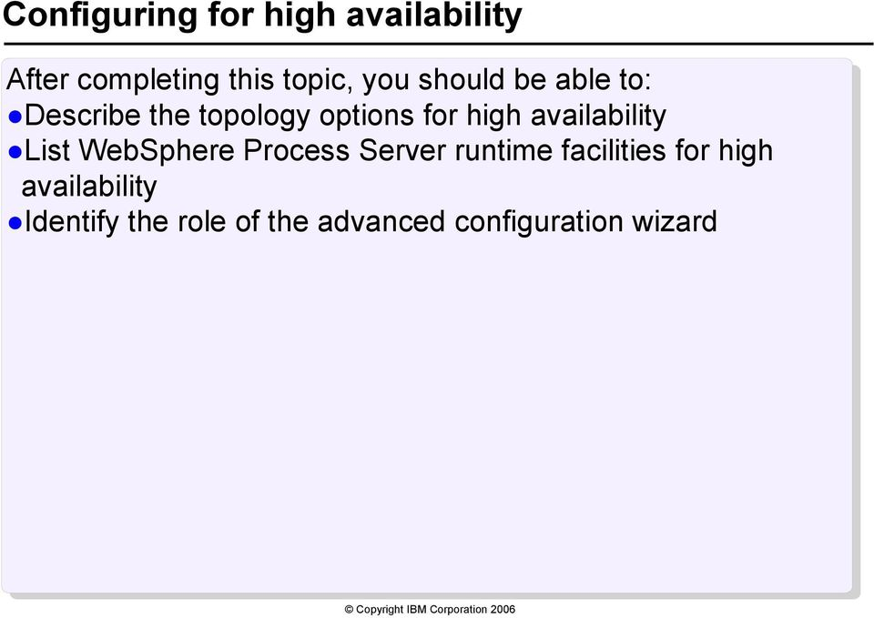 availability List WebSphere Process Server runtime facilities for
