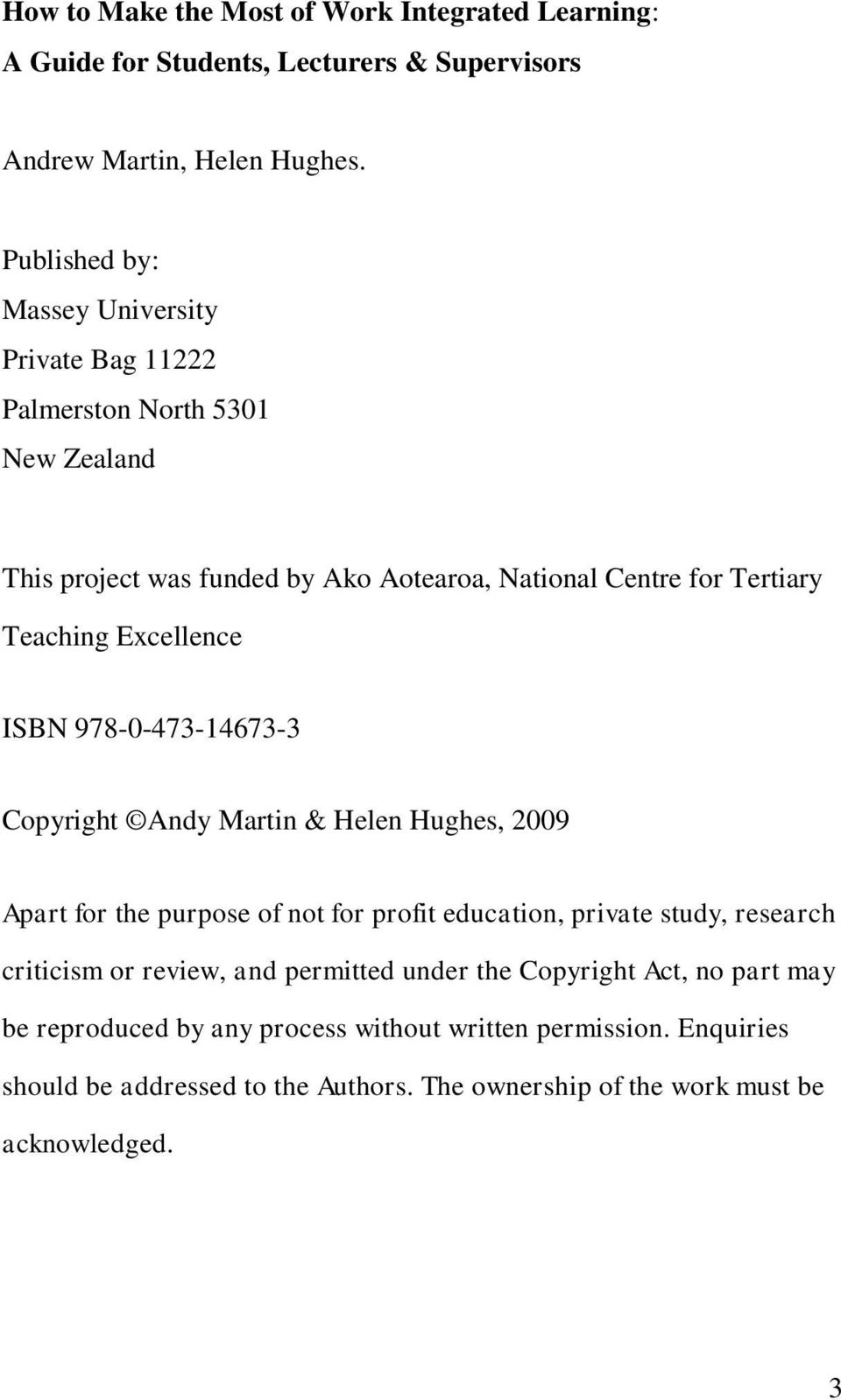 Excellence ISBN 978-0-473-14673-3 Copyright Andy Martin & Helen Hughes, 2009 Apart for the purpose of not for profit education, private study, research criticism or