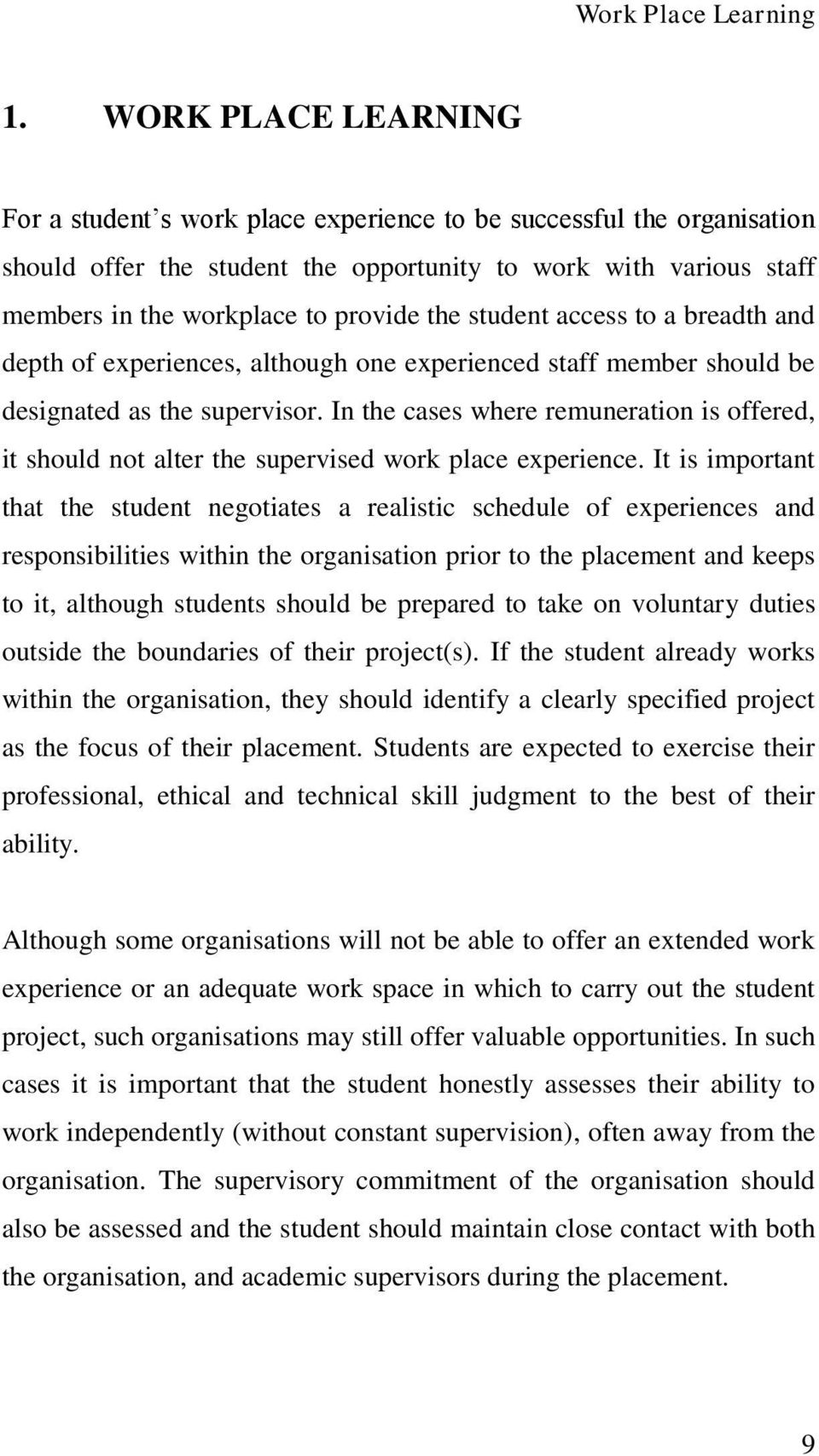 student access to a breadth and depth of experiences, although one experienced staff member should be designated as the supervisor.