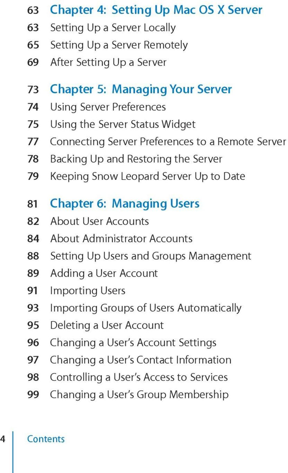 Managing Users 82 About User Accounts 84 About Administrator Accounts 88 Setting Up Users and Groups Management 89 Adding a User Account 91 Importing Users 93 Importing Groups of Users