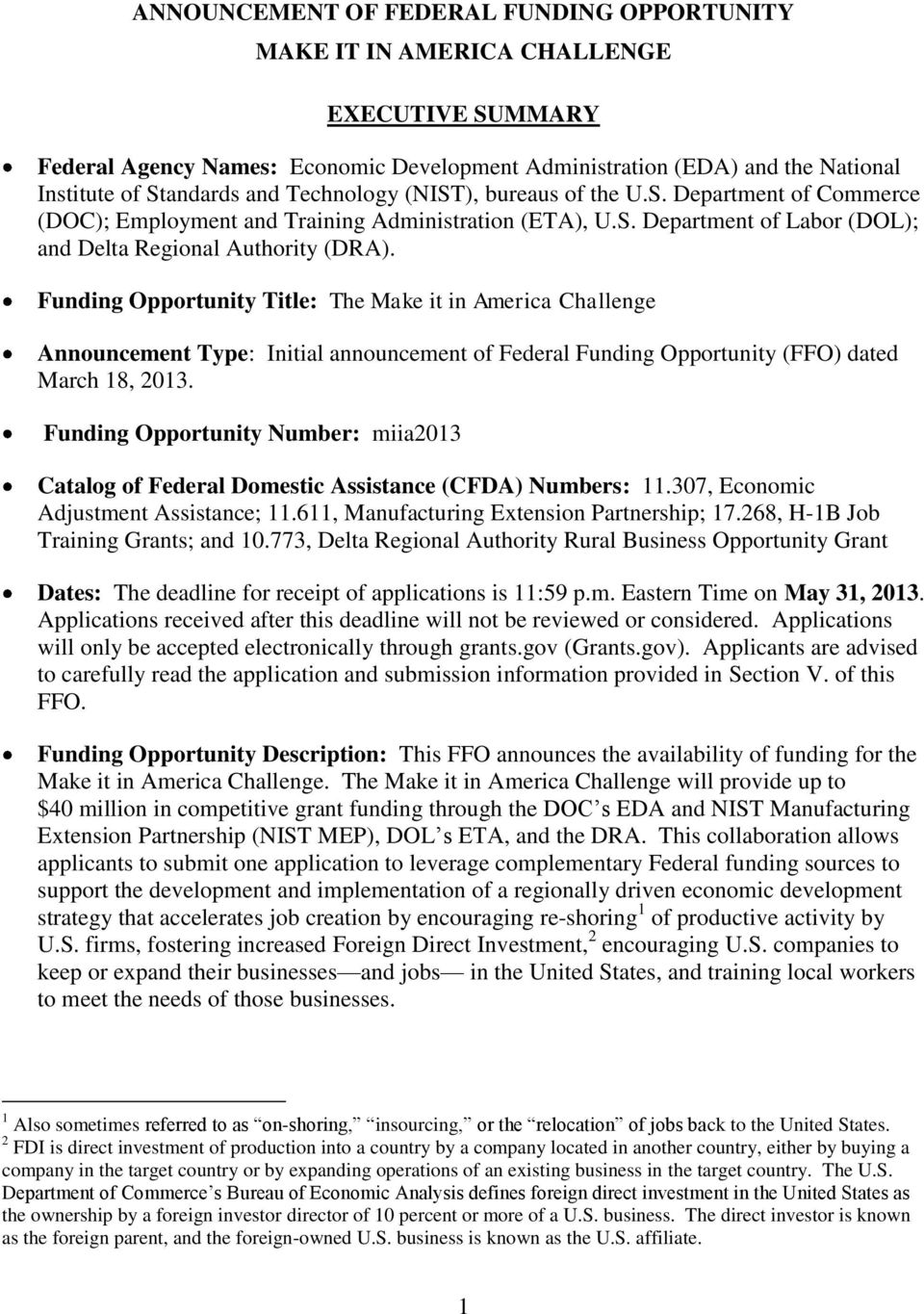 Funding Opportunity Title: The Make it in America Challenge Announcement Type: Initial announcement of Federal Funding Opportunity (FFO) dated March 18, 2013.