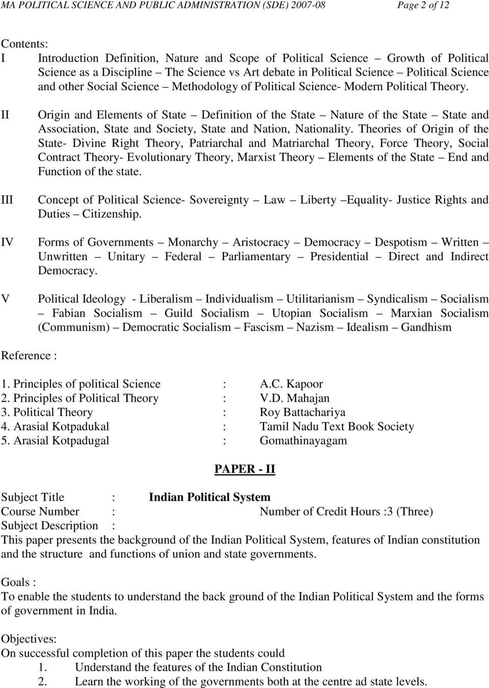 II III Origin and Elements of State Definition of the State Nature of the State State and Association, State and Society, State and Nation, Nationality.