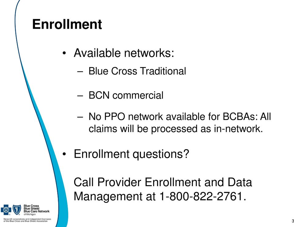 will be processed as in-network. Enrollment questions?