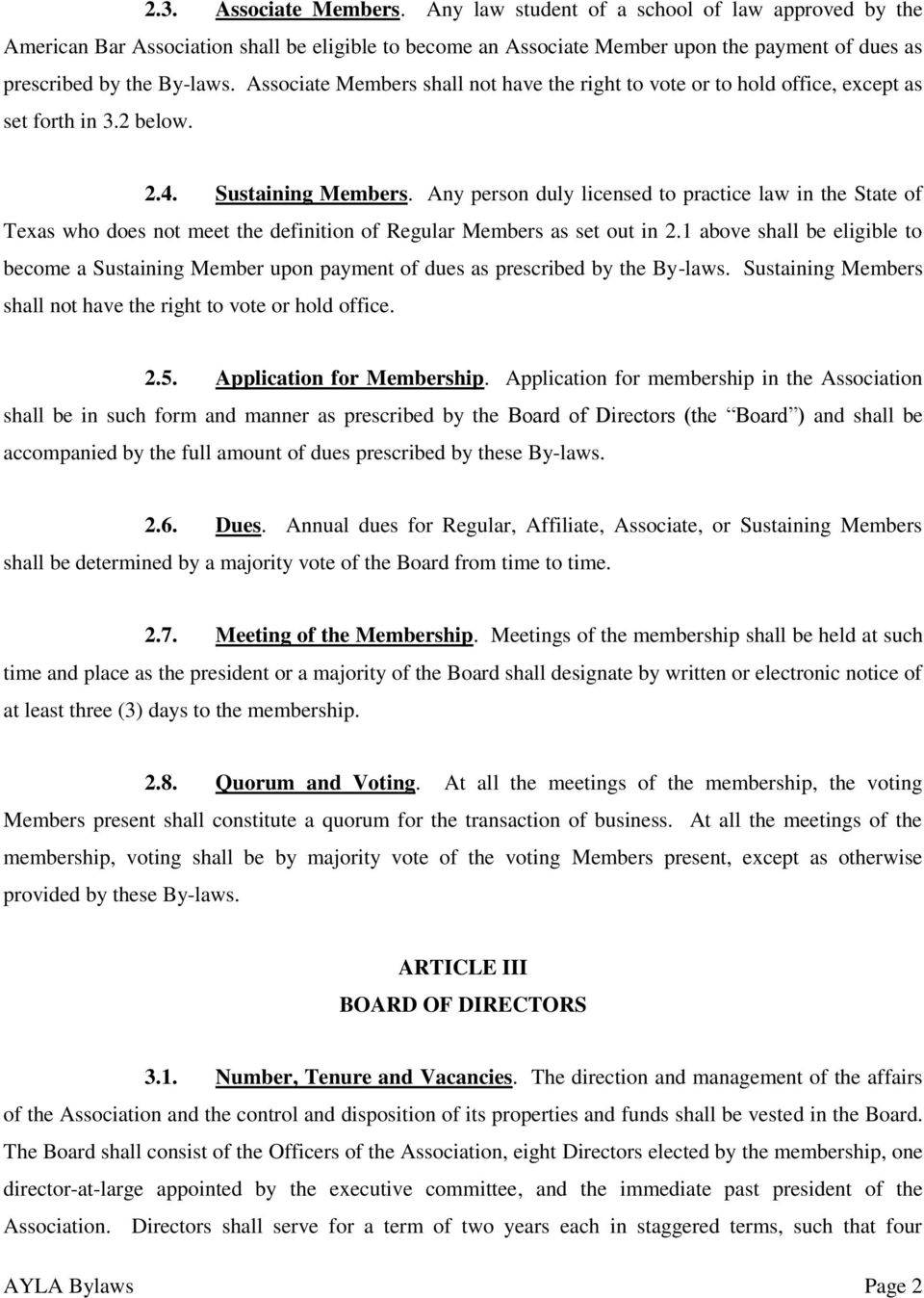 Associate Members shall not have the right to vote or to hold office, except as set forth in 3.2 below. 2.4. Sustaining Members.