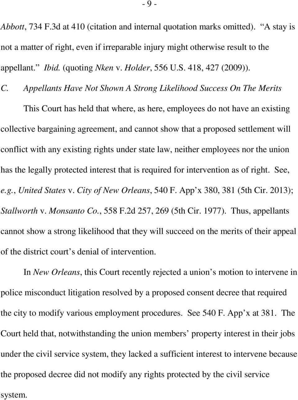 Appellants Have Not Shown A Strong Likelihood Success On The Merits This Court has held that where, as here, employees do not have an existing collective bargaining agreement, and cannot show that a