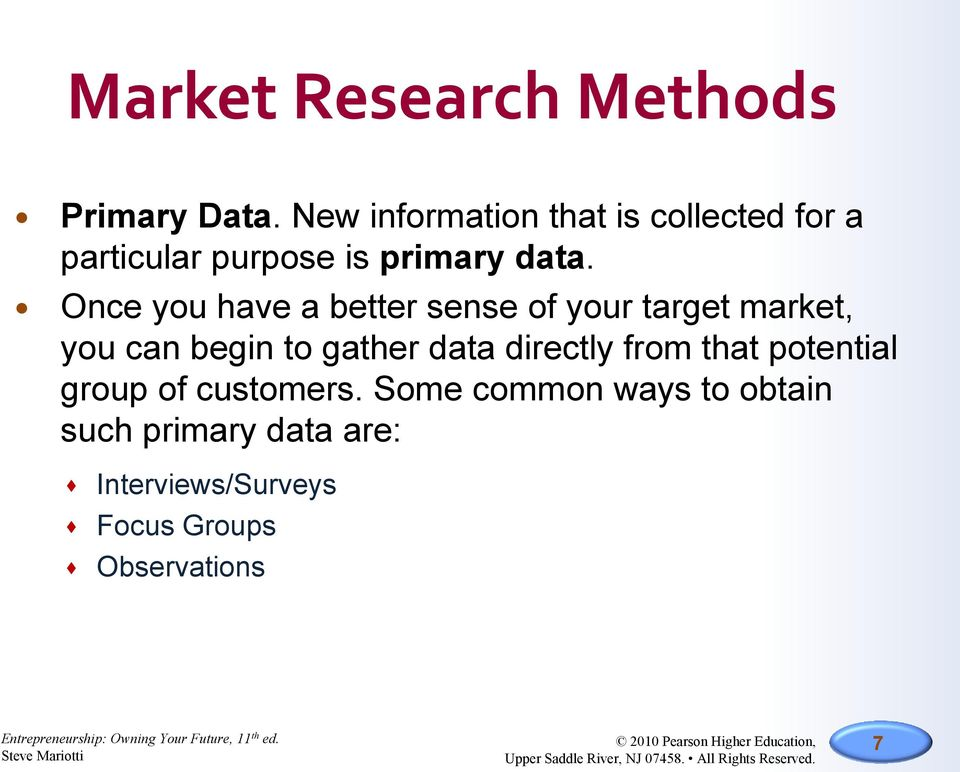 Once you have a better sense of your target market, you can begin to gather data