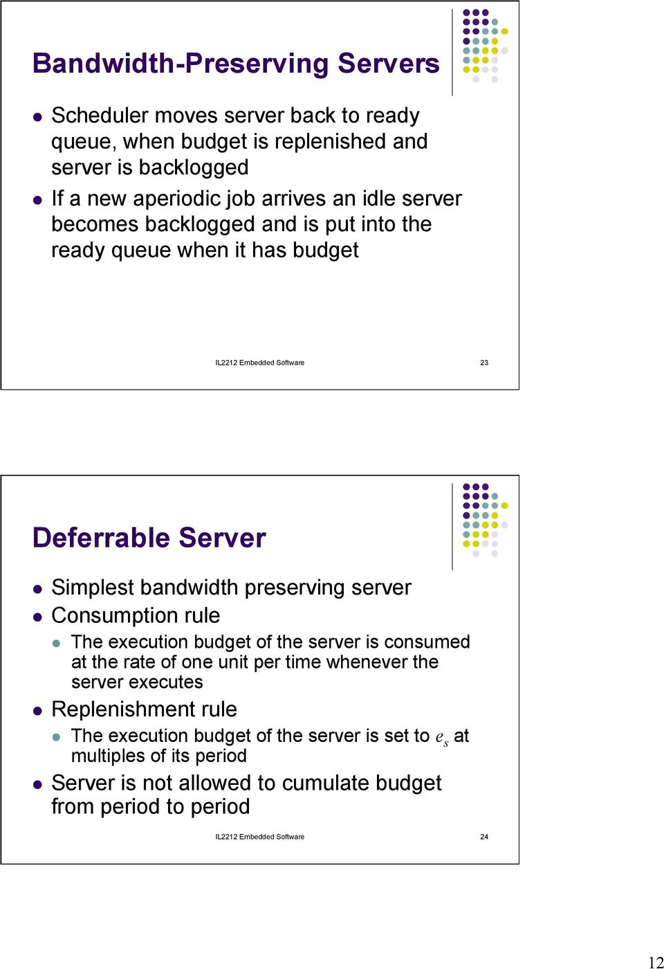 server l Consumption rule l The execution budget of the server is consumed at the rate of one unit per time whenever the server executes l Replenishment rule l The