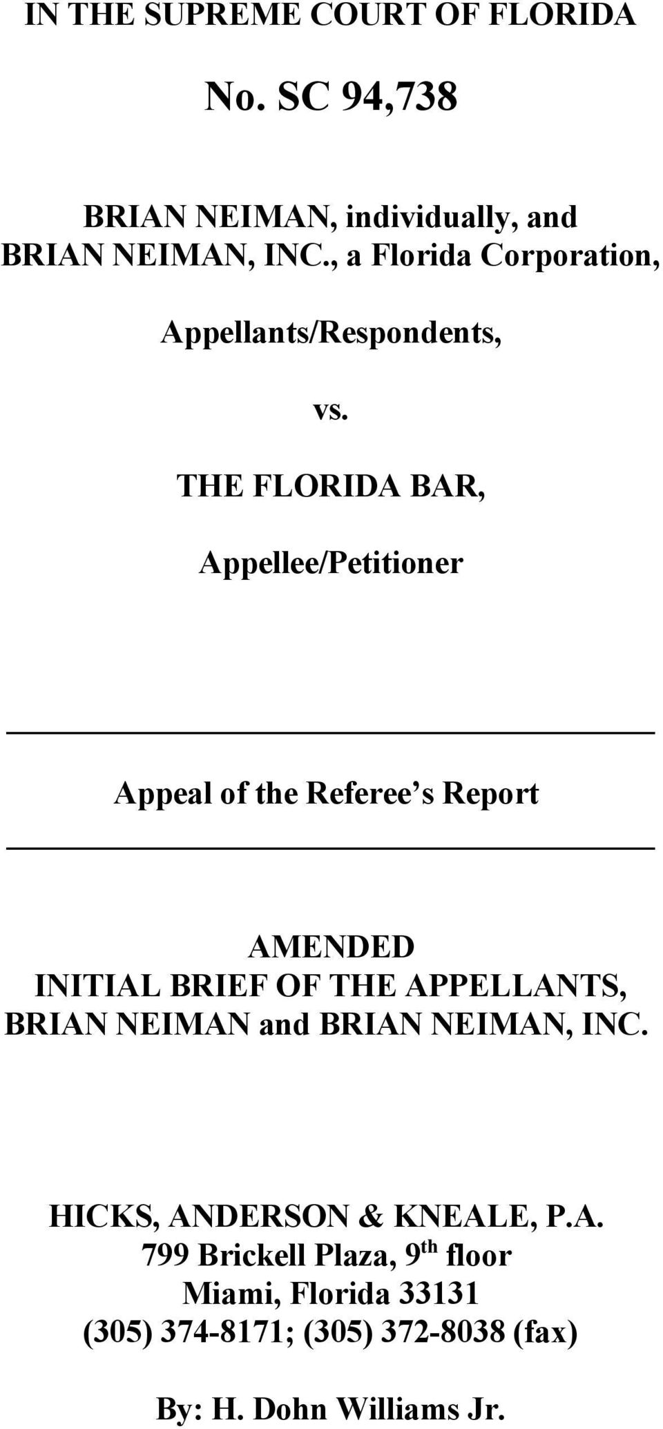 THE FLORIDA BAR, Appellee/Petitioner Appeal of the Referee s Report AMENDED INITIAL BRIEF OF THE APPELLANTS,