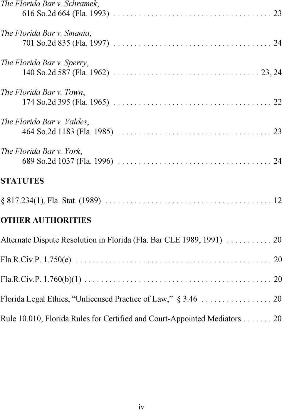 1996)... 24 STATUTES 817.234(1), Fla. Stat. (1989)... 12 OTHER AUTHORITIES Alternate Dispute Resolution in Florida (Fla. Bar CLE 1989, 1991)... 20 Fla.R.Civ.P. 1.750(e).