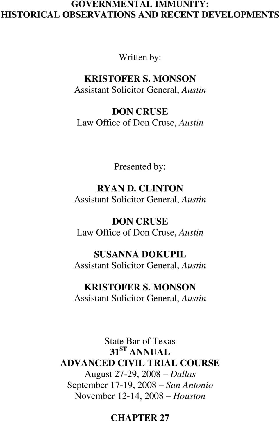 CLINTON Assistant Solicitor General, Austin DON CRUSE Law Office of Don Cruse, Austin SUSANNA DOKUPIL Assistant Solicitor General, Austin