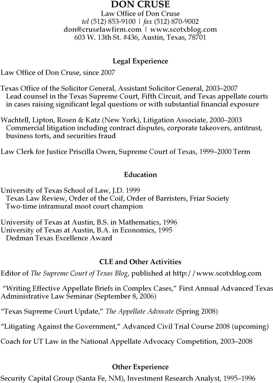 Fifth Circuit, and Texas appellate courts in cases raising significant legal questions or with substantial financial exposure Wachtell, Lipton, Rosen & Katz (New York), Litigation Associate, 2000