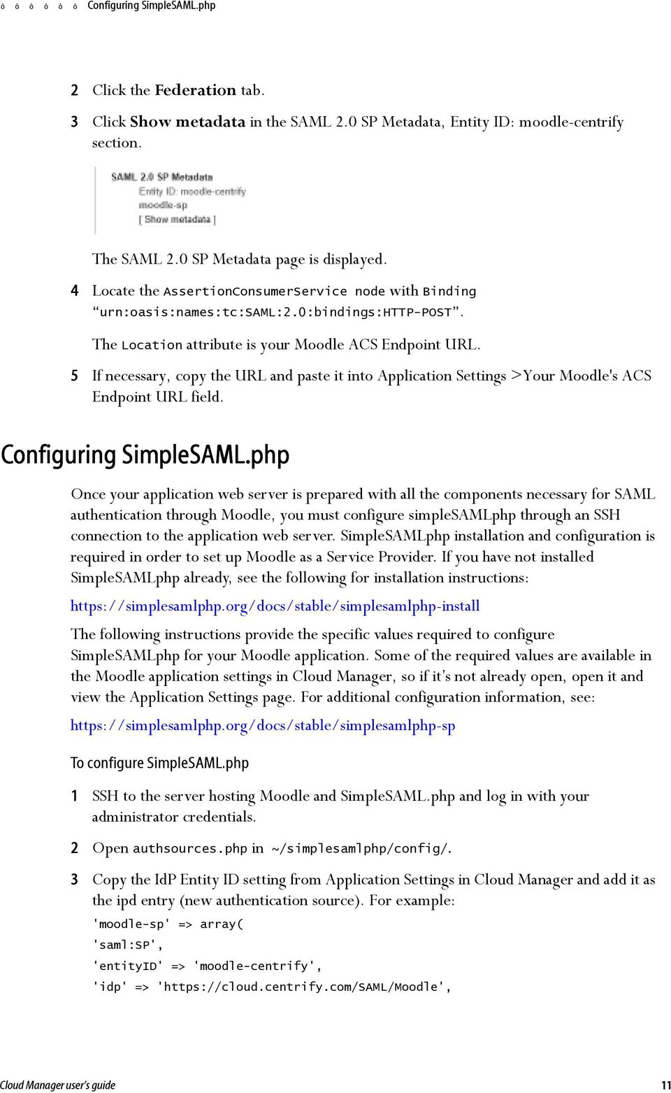 5 If necessary, copy the URL and paste it into Application Settings >Your Moodle's ACS Endpoint URL field. Configuring SimpleSAML.