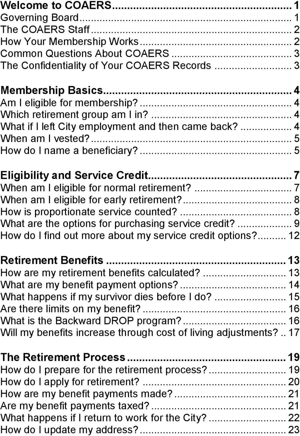 ... 5 Eligibility and Service Credit... 7 When am I eligible for normal retirement?... 7 When am I eligible for early retirement?... 8 How is proportionate service counted?