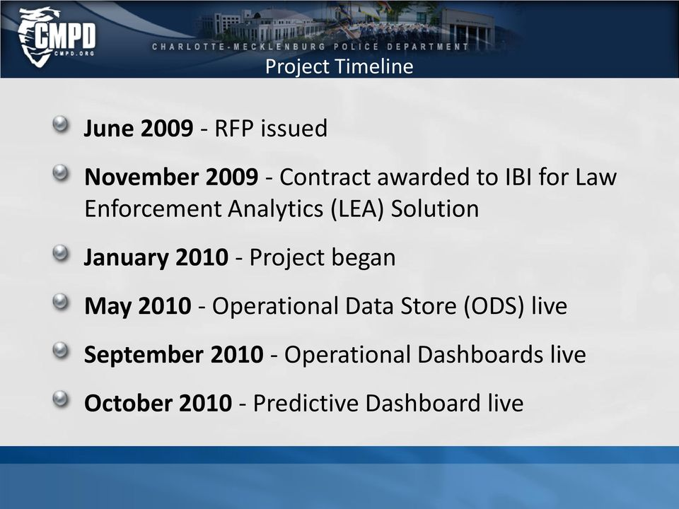 2010 - Project began May 2010 - Operational Data Store (ODS) live