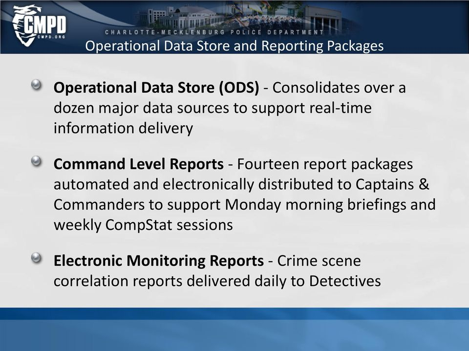 automated and electronically distributed to Captains & Commanders to support Monday morning briefings and