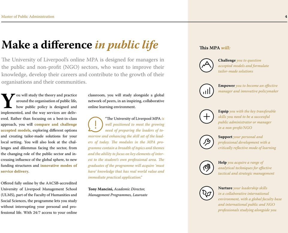You will study the theory and practice around the organisation of public life, how public policy is designed and implemented, and the way services are delivered.