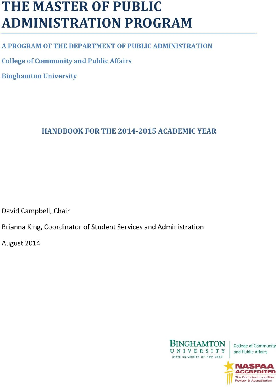 University HANDBOOK FOR THE 2014-2015 ACADEMIC YEAR David Campbell, Chair