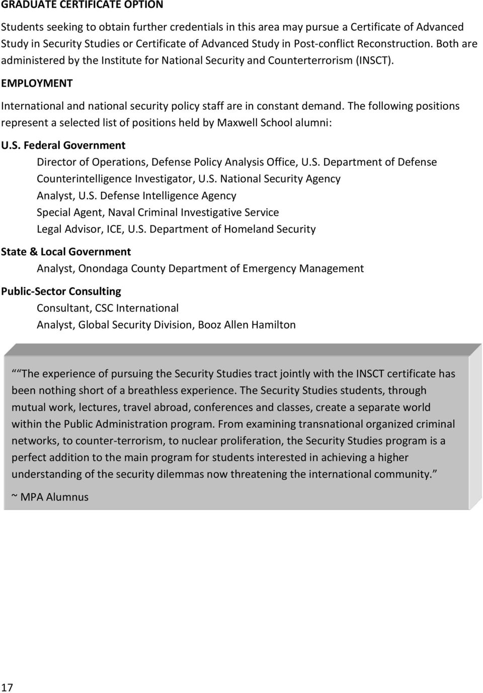 EMPLOYMENT International and national security policy staff are in constant demand. The following positions represent a selected list of positions held by Maxwell Sc