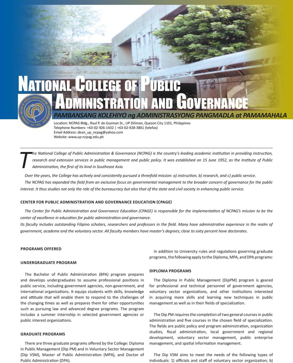 ph T he National College of Public Administration & Governance (NCPAG) is the country s leading academic institution in providing instruction, research and extension services in public management and