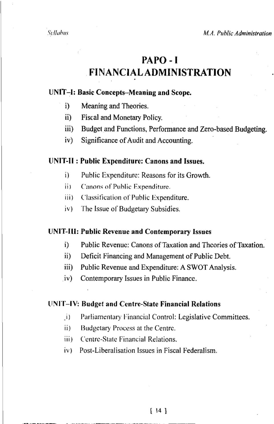 The Issue of Budgetary Subsidies. UNIT-Ill: Public Revenue and Contemporary Issues Public Revenue: Canons of Taxation and Theories of Taxation. Deficit Financing and Management of Public Debt.