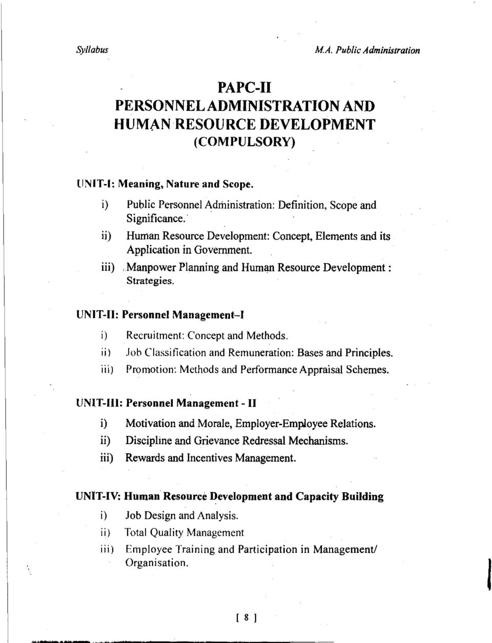 UNIT-II: Personnel Management I Recruitment: Concept and Methods. Job Classification and Remuneration: Bases and Principles. iii) Promotion: Methods and Performance Appraisal Schemes.