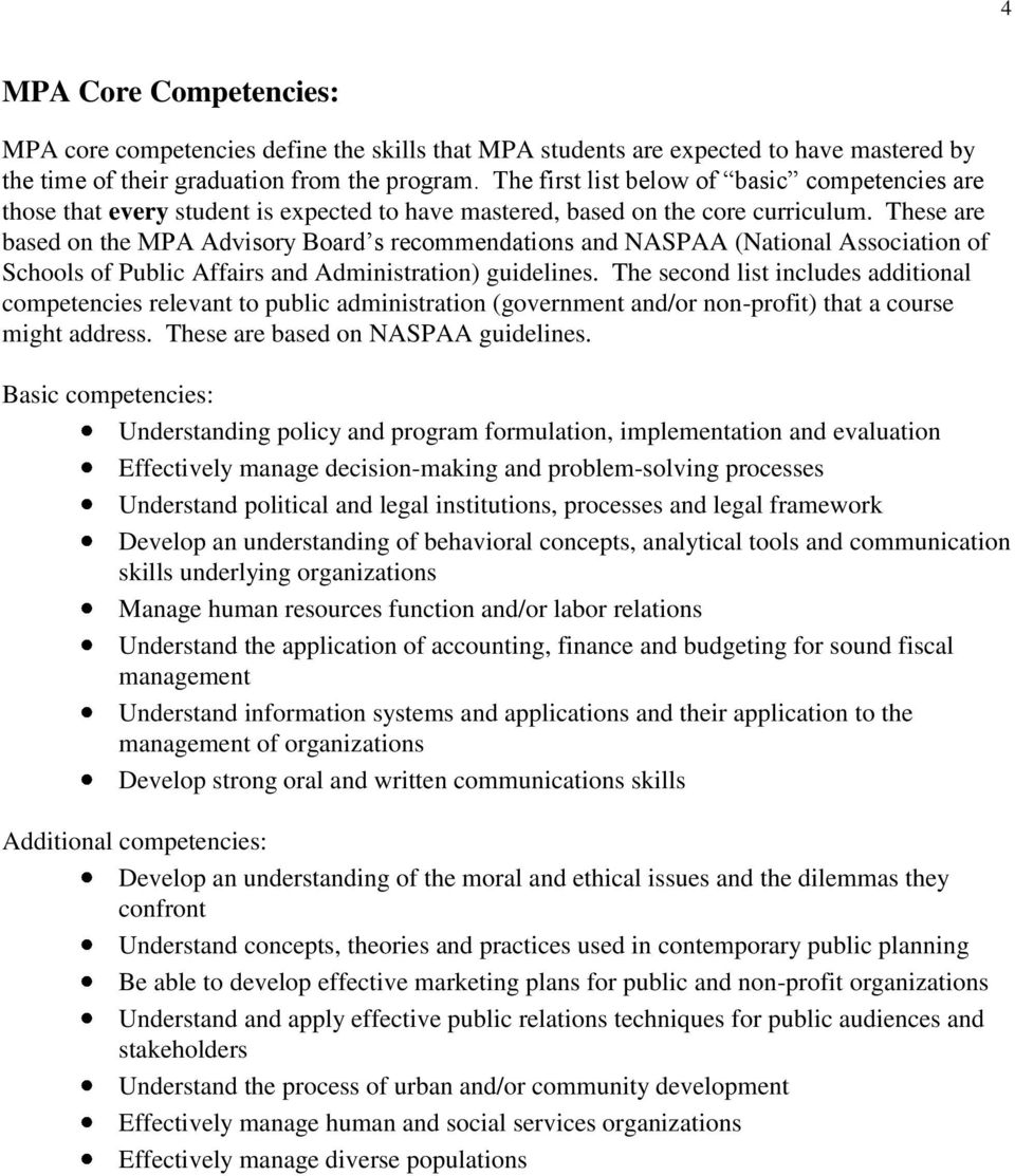 These are based on the MPA Advisory Board s recommendations and NASPAA (National Association of Schools of Public Affairs and Administration) guidelines.