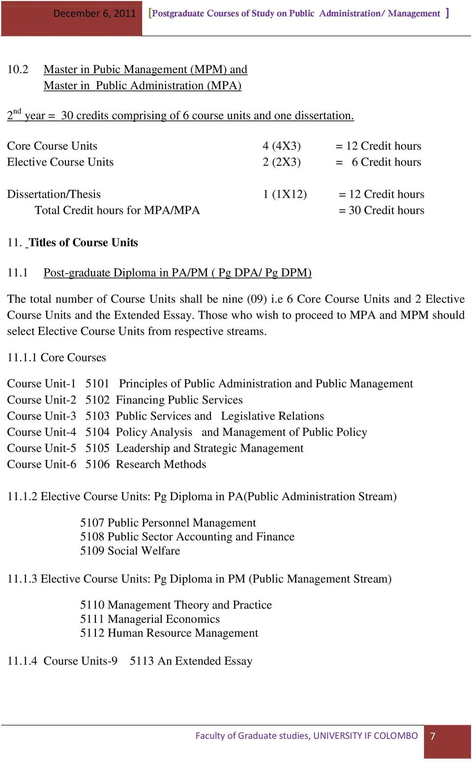 Titles of Course Units 11.1 Post-graduate Diploma in PA/PM ( Pg DPA/ Pg DPM) The total number of Course Units shall be nine (09) i.