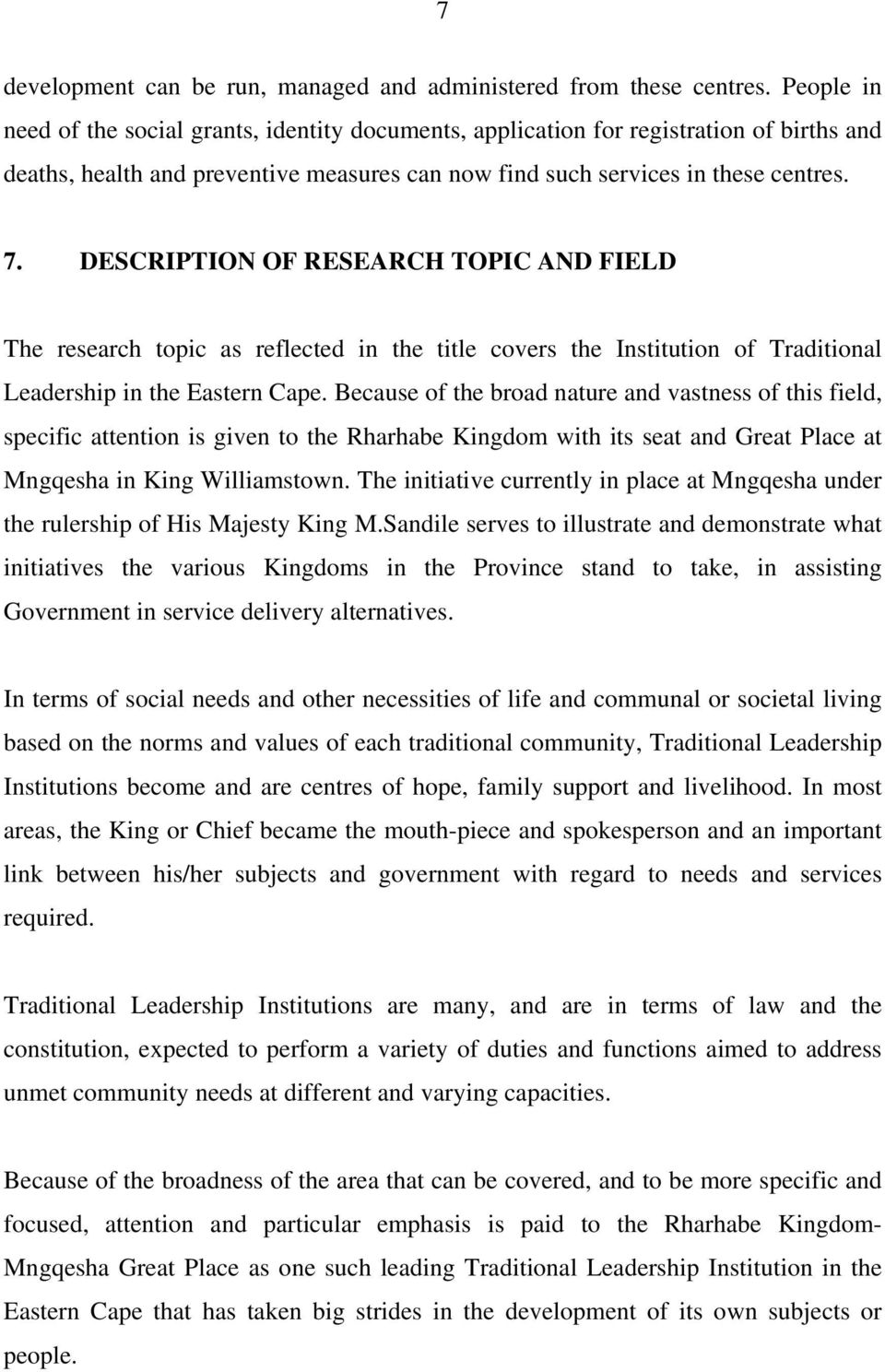 DESCRIPTION OF RESEARCH TOPIC AND FIELD The research topic as reflected in the title covers the Institution of Traditional Leadership in the Eastern Cape.