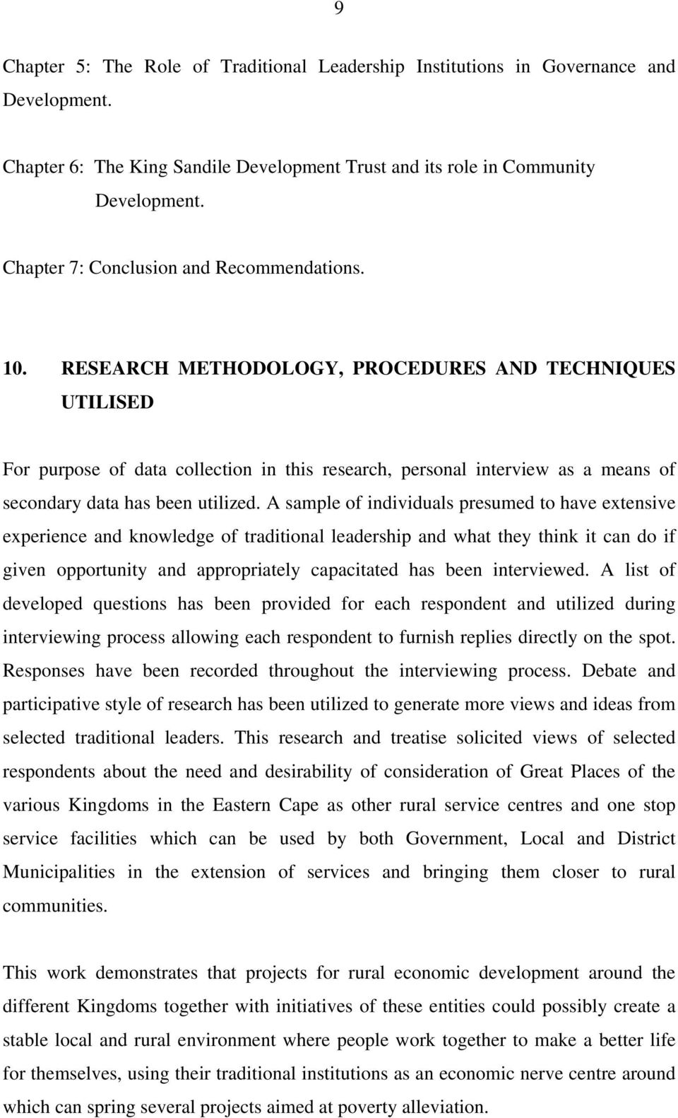 RESEARCH METHODOLOGY, PROCEDURES AND TECHNIQUES UTILISED For purpose of data collection in this research, personal interview as a means of secondary data has been utilized.