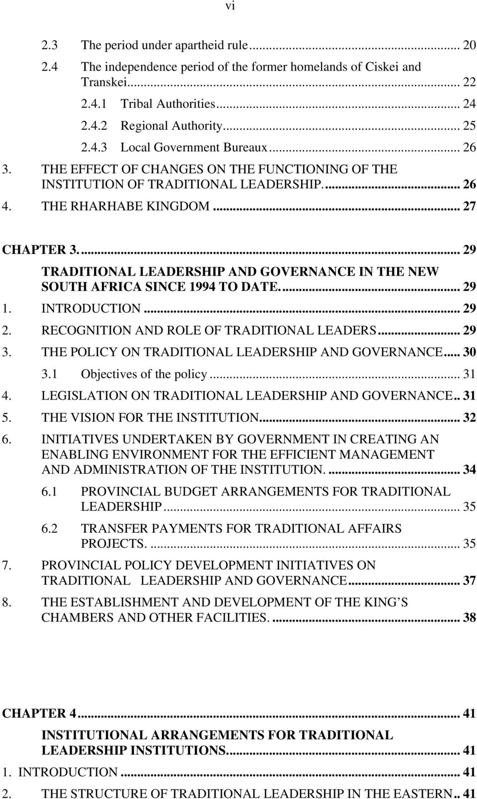 .. 29 TRADITIONAL LEADERSHIP AND GOVERNANCE IN THE NEW SOUTH AFRICA SINCE 1994 TO DATE... 29 1. INTRODUCTION... 29 2. RECOGNITION AND ROLE OF TRADITIONAL LEADERS... 29 3.