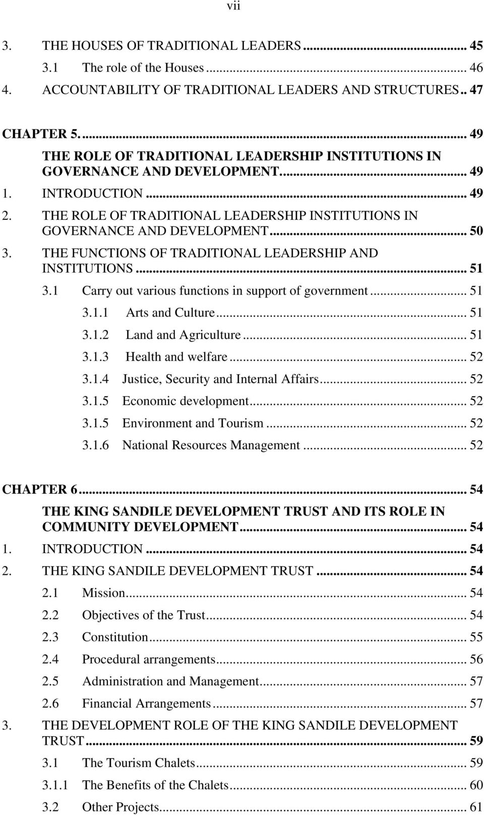 THE FUNCTIONS OF TRADITIONAL LEADERSHIP AND INSTITUTIONS... 51 3.1 Carry out various functions in support of government... 51 3.1.1 Arts and Culture... 51 3.1.2 Land and Agriculture... 51 3.1.3 Health and welfare.