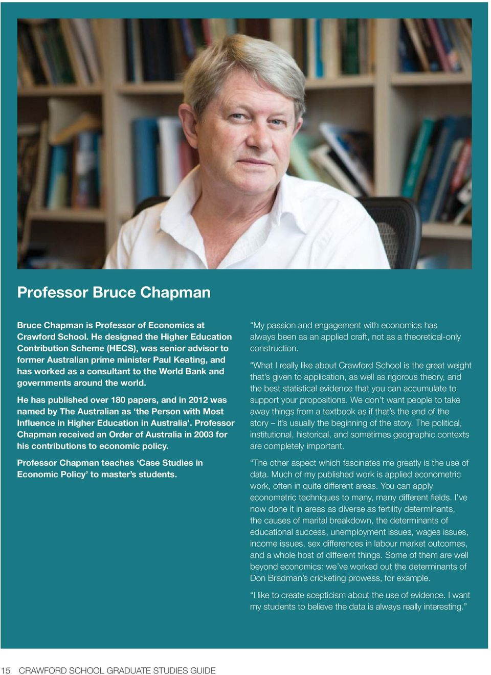 around the world. He has published over 180 papers, and in 2012 was named by The Australian as the Person with Most Influence in Higher Education in Australia.