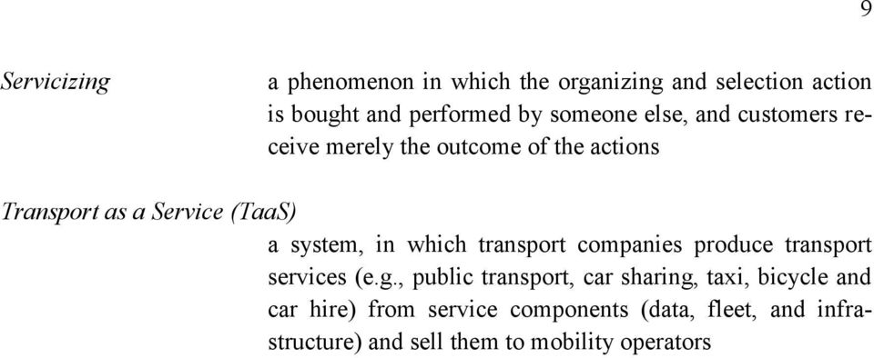 system, in which transport companies produce transport services (e.g.