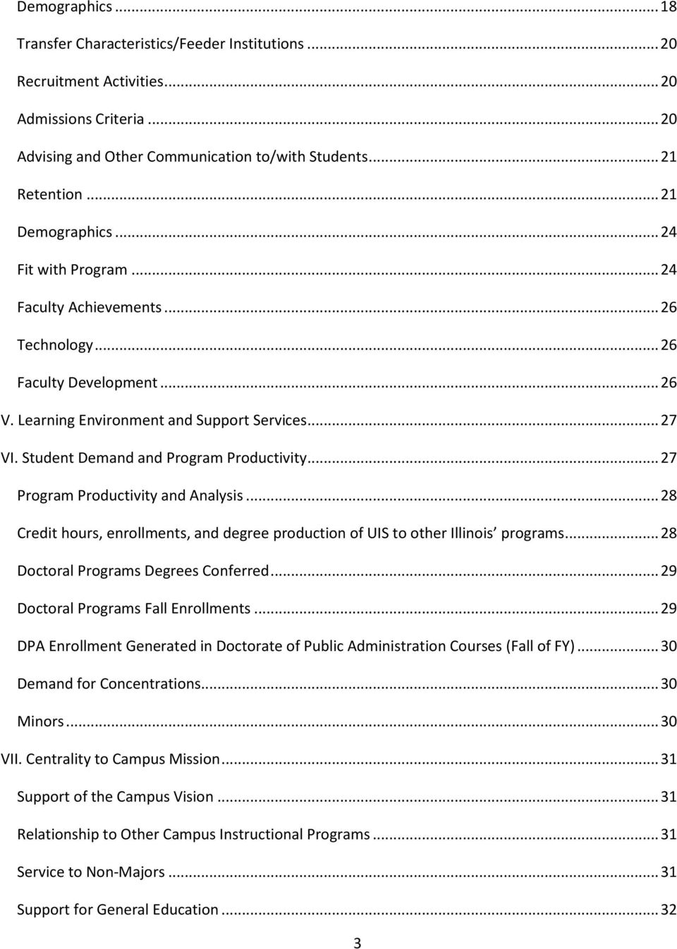 Student Demand and Program Productivity... 27 Program Productivity and Analysis... 28 Credit hours, enrollments, and degree production of UIS to other Illinois programs.