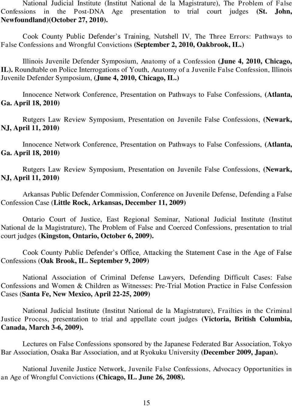 ) Illinois Juvenile Defender Symposium, Anatomy of a Confession (June 4, 2010, Chicago, IL).