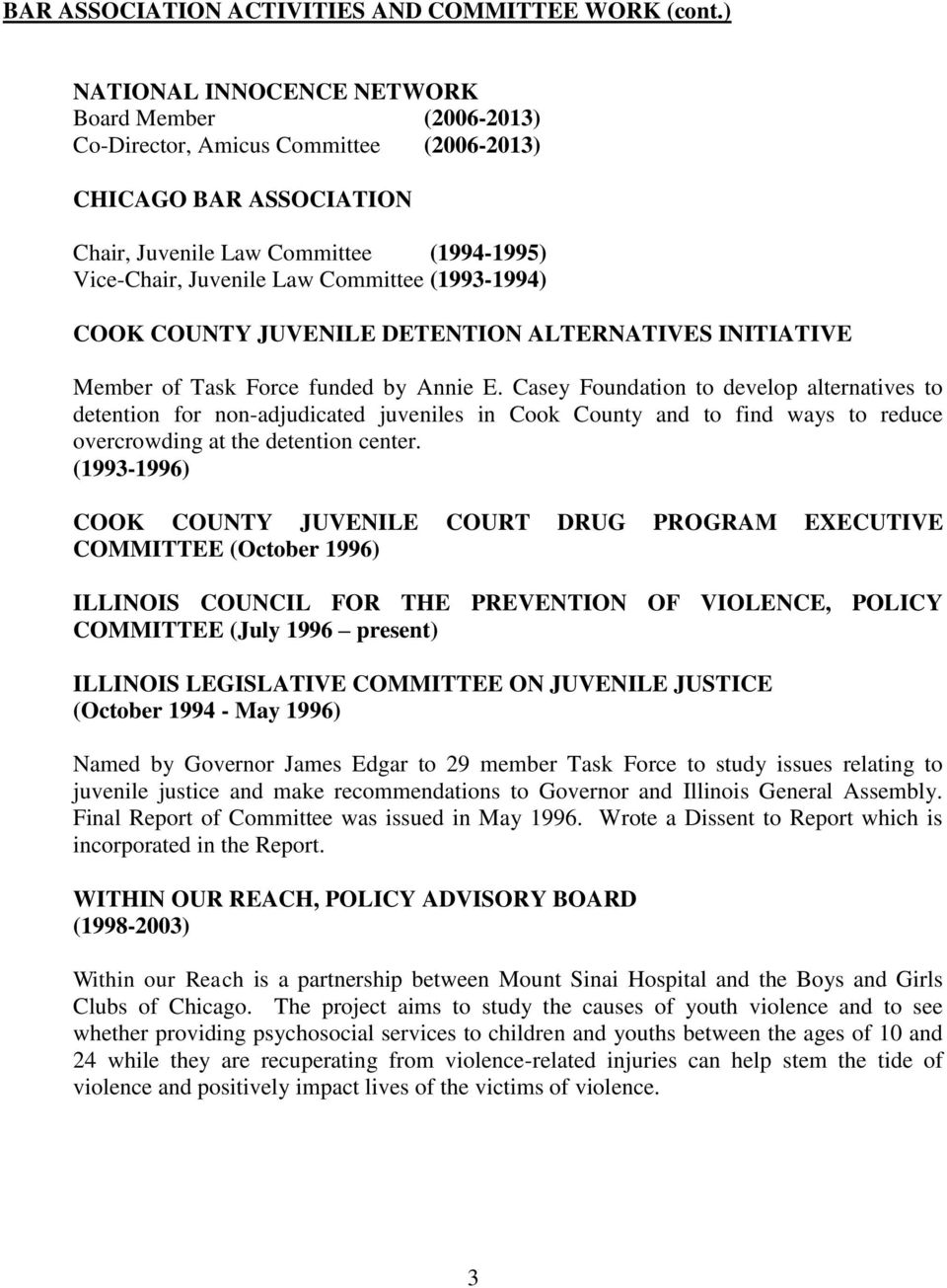 (1993-1994) COOK COUNTY JUVENILE DETENTION ALTERNATIVES INITIATIVE Member of Task Force funded by Annie E.