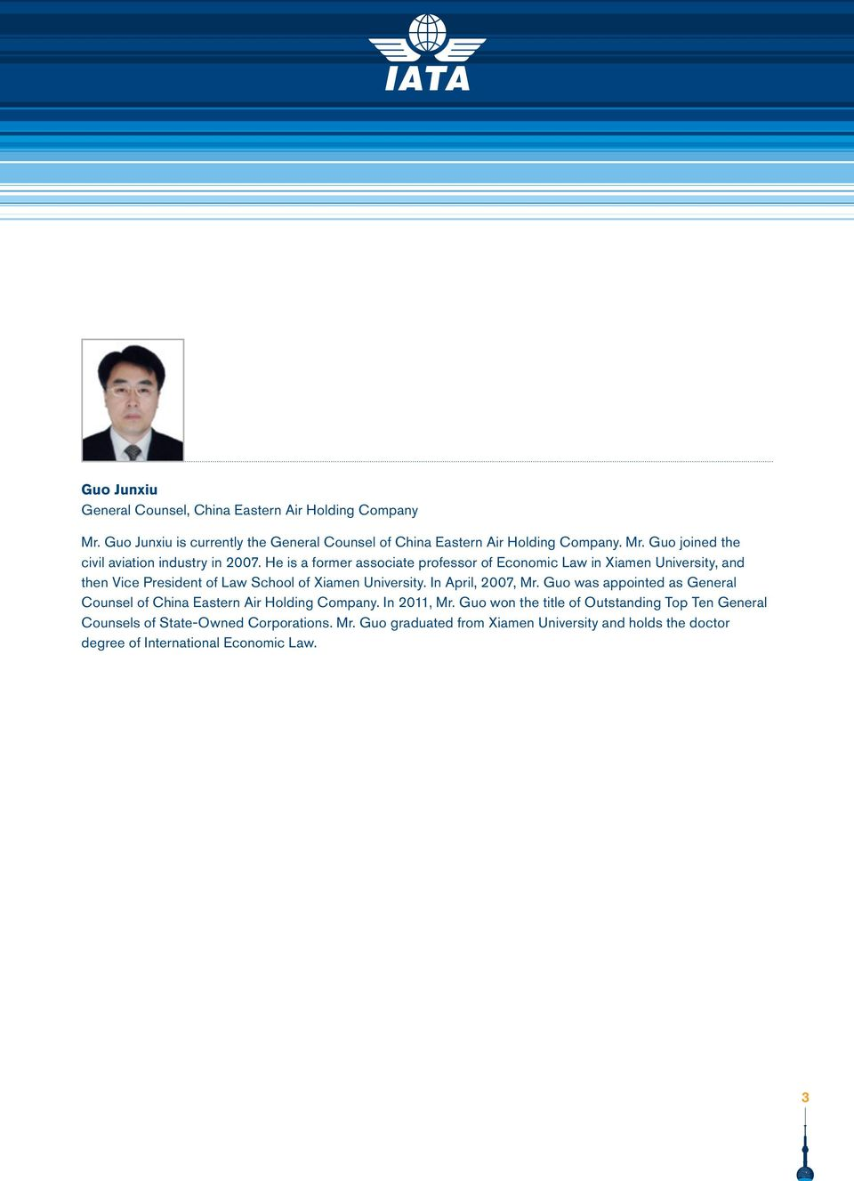 Guo was appointed as General Counsel of China Eastern Air Holding Company. In 2011, Mr.