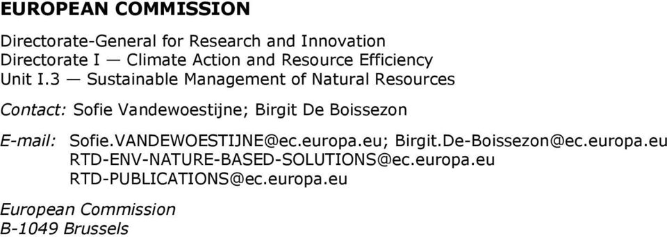3 Sustainable Management of Natural Resources Contact: Sofie Vandewoestijne; Birgit De Boissezon