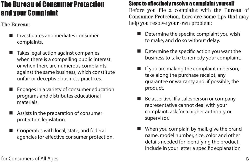 practices. Engages in a variety of consumer education programs and distributes educational materials. Assists in the preparation of consumer protection legislation.