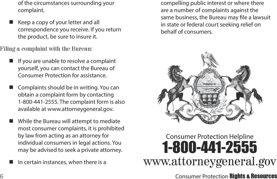 Filing a complaint with the Bureau: If you are unable to resolve a complaint yourself, you can contact the Bureau of Consumer Protection for assistance. Complaints should be in writing.