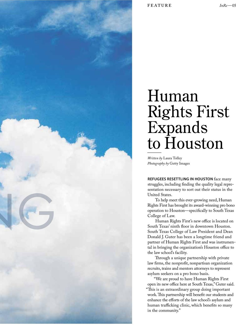 To help meet this ever-growing need, Human Rights First has brought its award-winning pro bono operation to Houston specifically to South Texas College of Law.