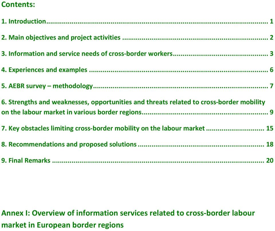 Strengths and weaknesses, opportunities and threats related to cross-border mobility on the labour market in various border regions...9 7.