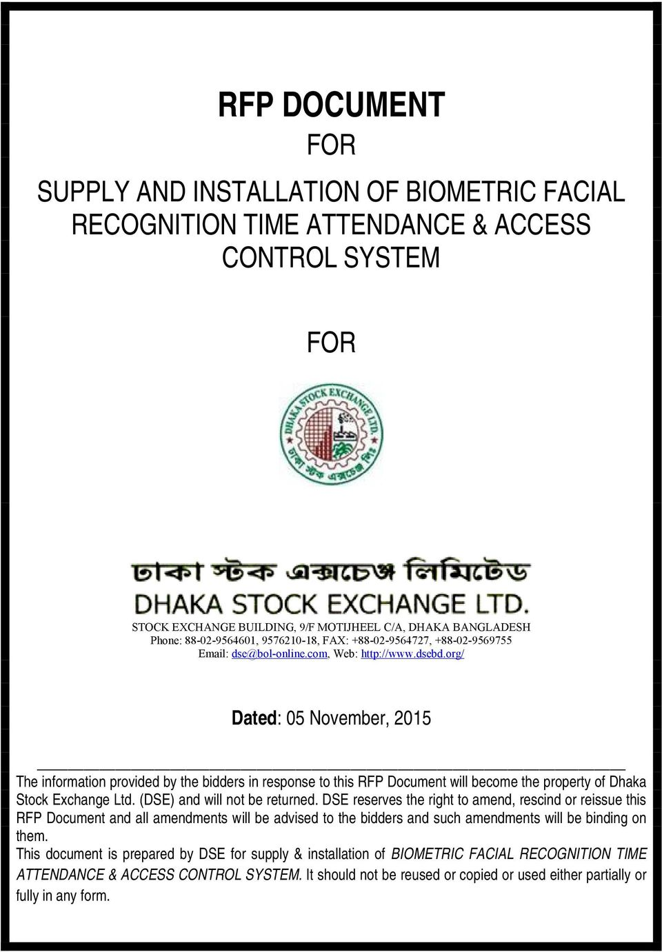 org/ Dated: 05 November, 2015 The information provided by the bidders in response to this RFP Document will become the property of Dhaka Stock Exchange Ltd. (DSE) and will not be returned.