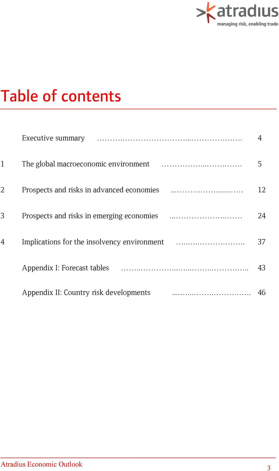 ..... 12 3 Prospects and risks in emerging economies.